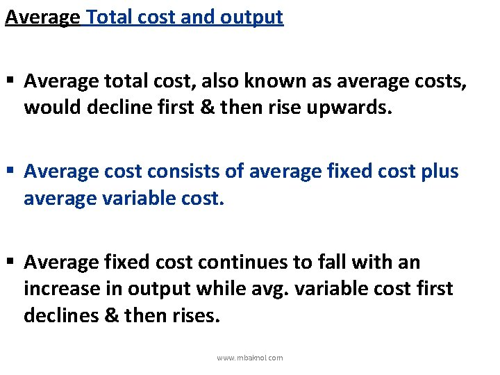Average Total cost and output § Average total cost, also known as average costs,