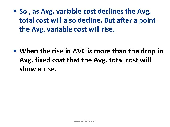 § So , as Avg. variable cost declines the Avg. total cost will also