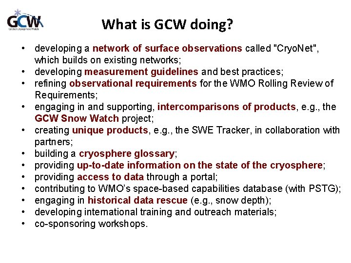 """What is GCW doing? • developing a network of surface observations called """"Cryo. Net"""","""