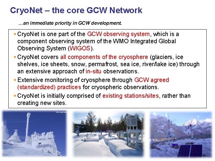 Cryo. Net – the core GCW Network …an immediate priority in GCW development. §