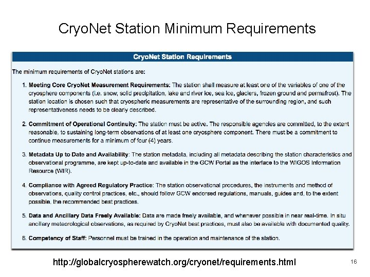 Cryo. Net Station Minimum Requirements http: //globalcryospherewatch. org/cryonet/requirements. html 16