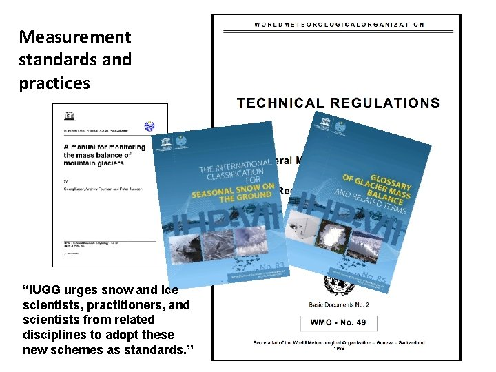 """Measurement standards and practices """"IUGG urges snow and ice scientists, practitioners, and scientists from"""