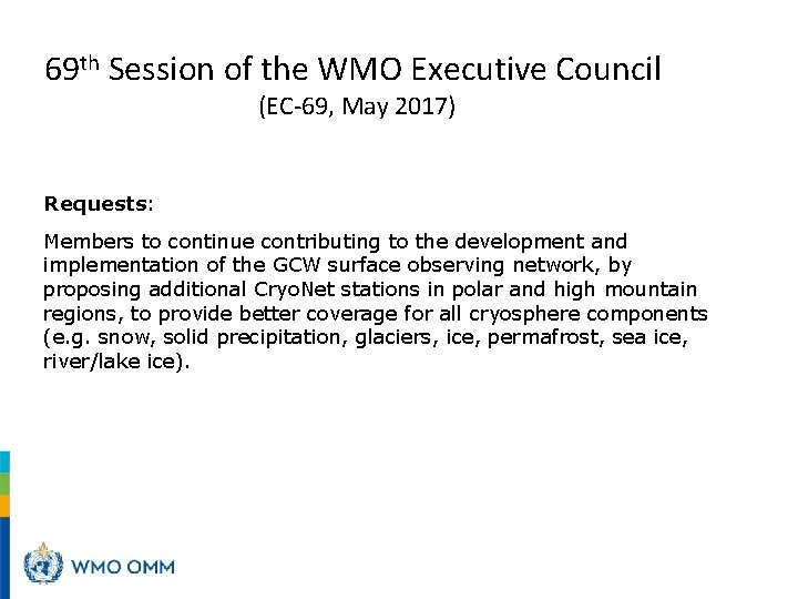 69 th Session of the WMO Executive Council (EC-69, May 2017) Requests: Members to