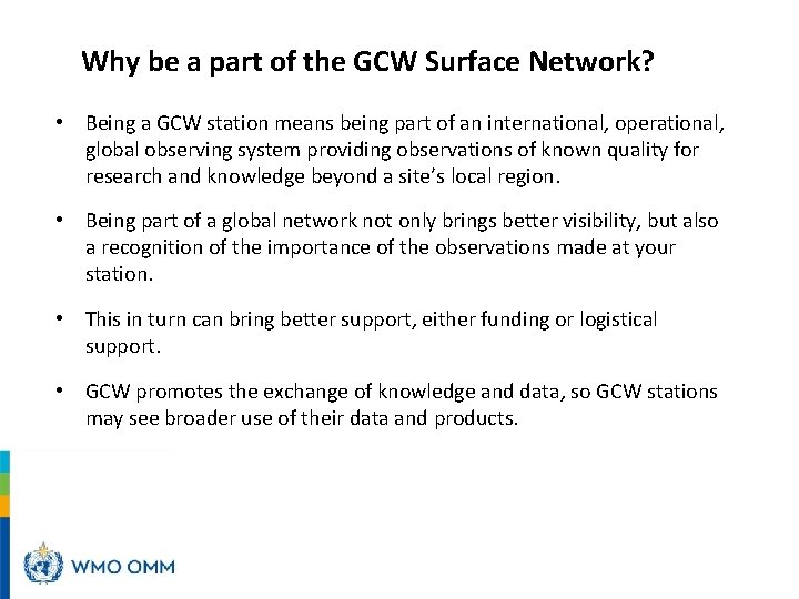 Why be a part of the GCW Surface Network? • Being a GCW station
