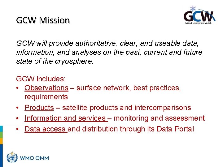 GCW Mission GCW will provide authoritative, clear, and useable data, information, and analyses on