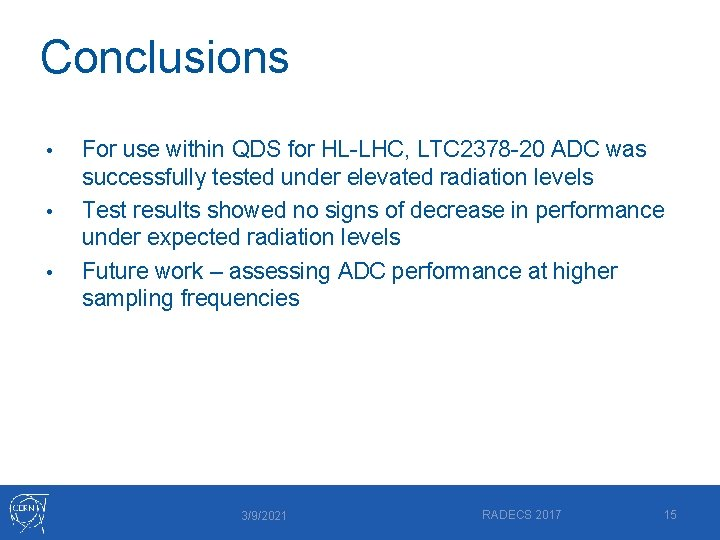 Conclusions • • • For use within QDS for HL-LHC, LTC 2378 -20 ADC