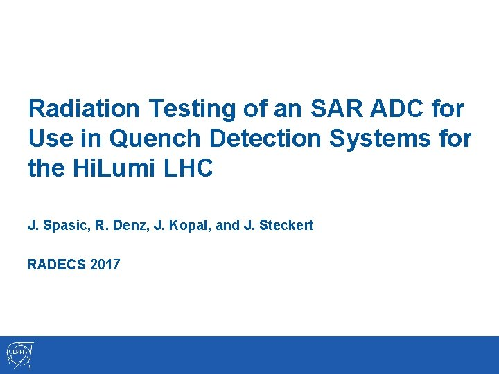 Radiation Testing of an SAR ADC for Use in Quench Detection Systems for the