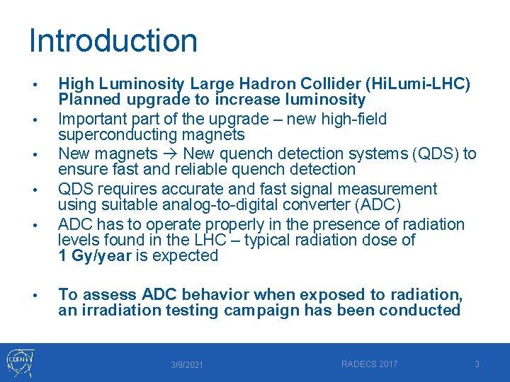 Introduction • • • High Luminosity Large Hadron Collider (Hi. Lumi-LHC) Planned upgrade to