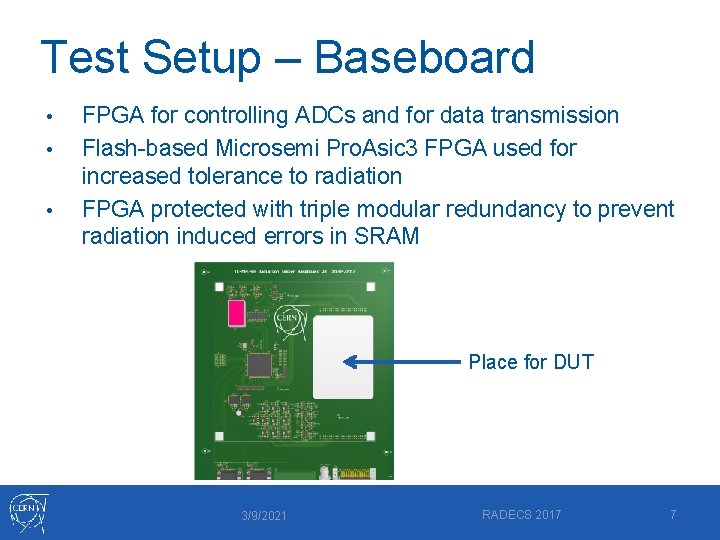 Test Setup – Baseboard • • • FPGA for controlling ADCs and for data