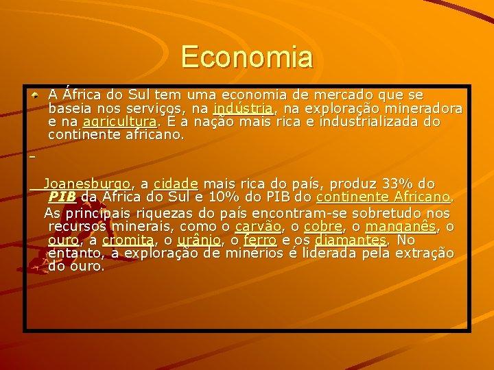 Economia A África do Sul tem uma economia de mercado que se baseia nos