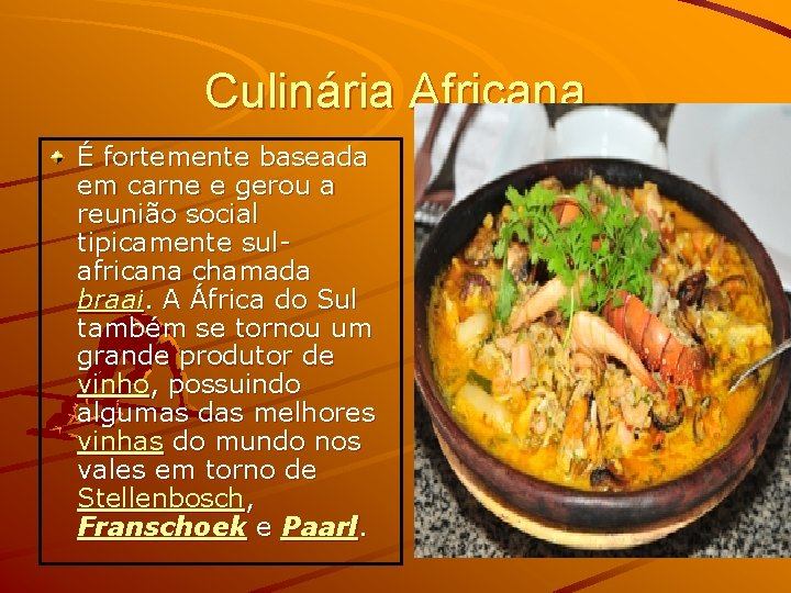 Culinária Africana É fortemente baseada em carne e gerou a reunião social tipicamente sulafricana