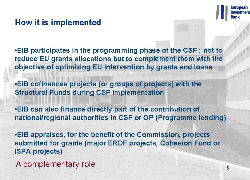 How it is implemented • EIB participates in the programming phase of the CSF