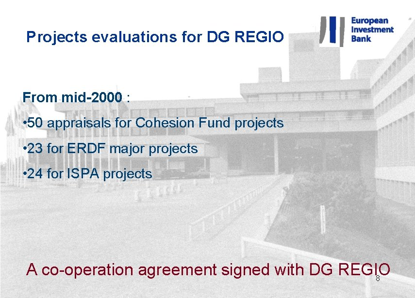 Projects evaluations for DG REGIO From mid-2000 : • 50 appraisals for Cohesion Fund