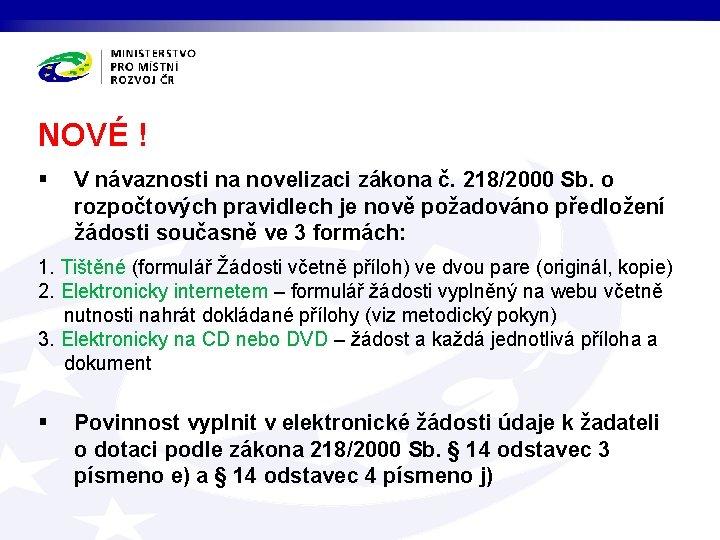 NOVÉ ! § V návaznosti na novelizaci zákona č. 218/2000 Sb. o rozpočtových pravidlech