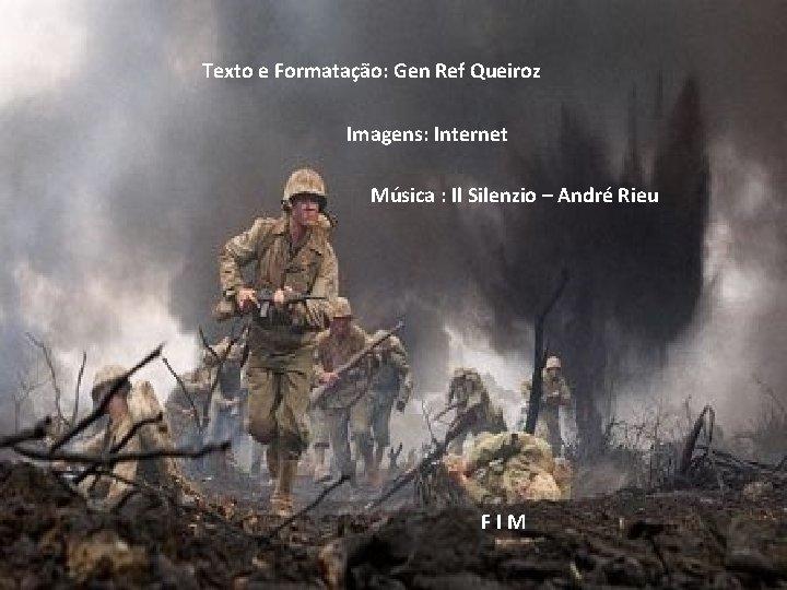 Texto e Formatação: Gen Ref Queiroz Imagens: Internet Música : Il Silenzio – André