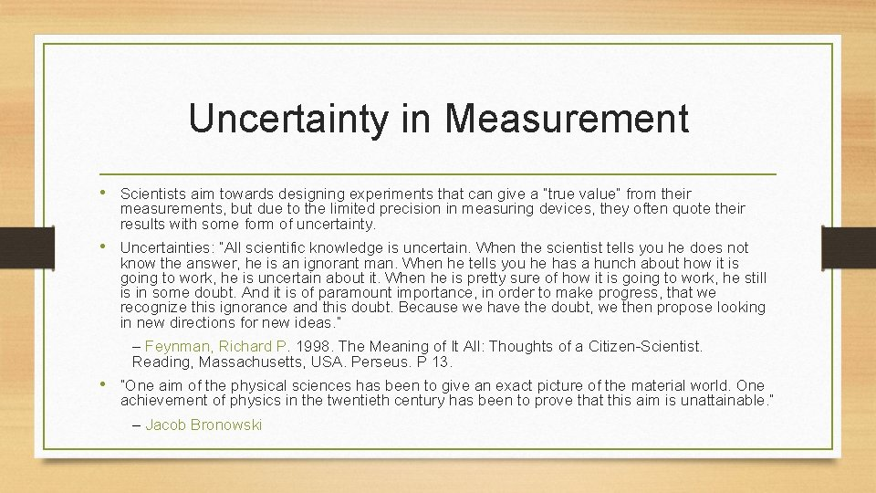 """Uncertainty in Measurement • Scientists aim towards designing experiments that can give a """"true"""