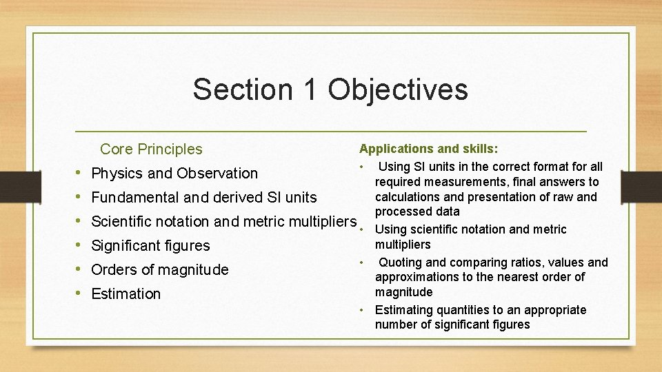 Section 1 Objectives Core Principles • • • Applications and skills: • Using SI