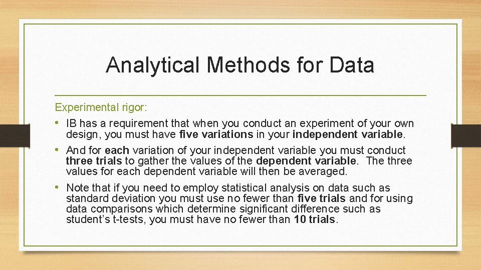 Analytical Methods for Data Experimental rigor: • IB has a requirement that when you