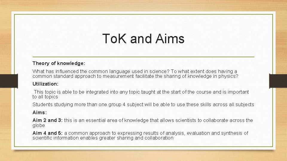 To. K and Aims Theory of knowledge: What has influenced the common language used