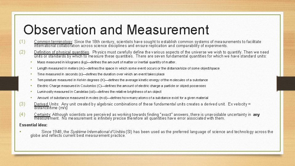 Observation and Measurement (1) Common terminology: Since the 18 th century, scientists have sought