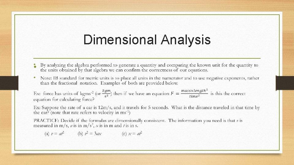 Dimensional Analysis •