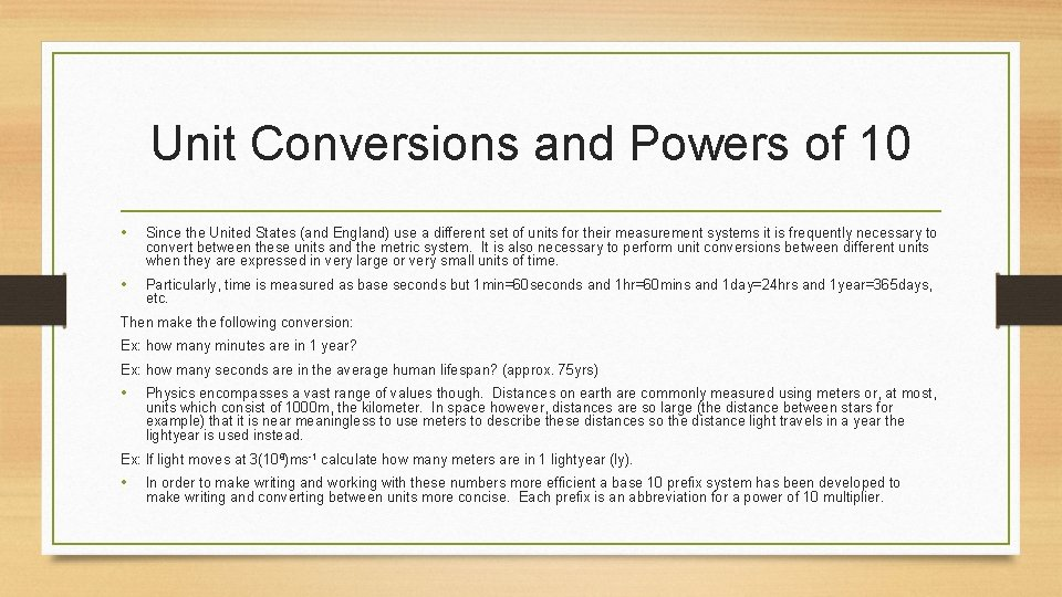Unit Conversions and Powers of 10 • Since the United States (and England) use