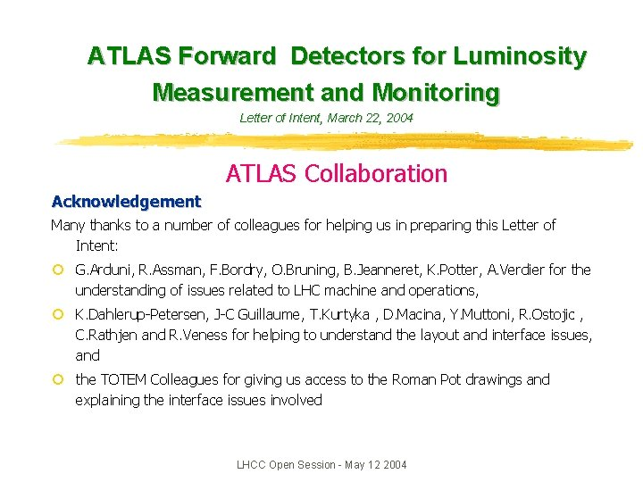 ATLAS Forward Detectors for Luminosity Measurement and Monitoring Letter of Intent, March 22,