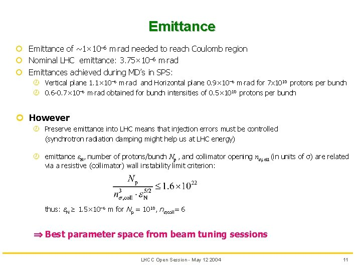 Emittance ¢ Emittance of ~1× 10– 6 m rad needed to reach Coulomb region