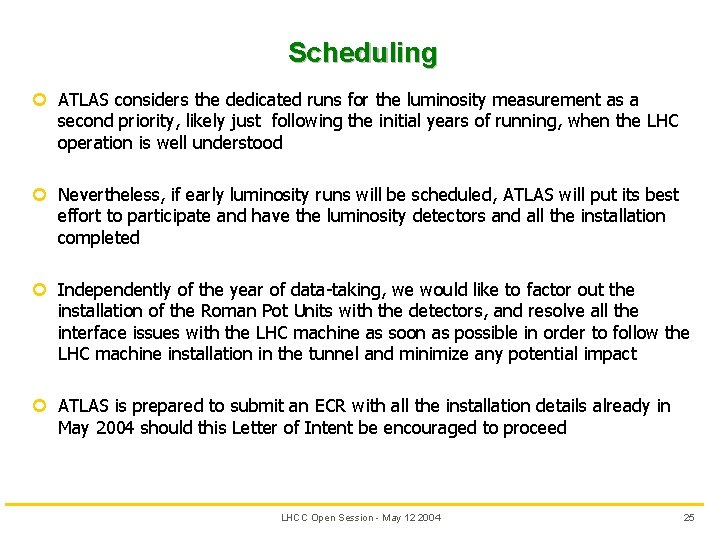 Scheduling ¢ ATLAS considers the dedicated runs for the luminosity measurement as a second