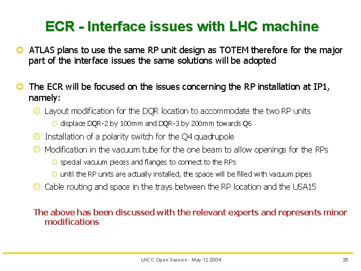 ECR - Interface issues with LHC machine ¢ ATLAS plans to use the same