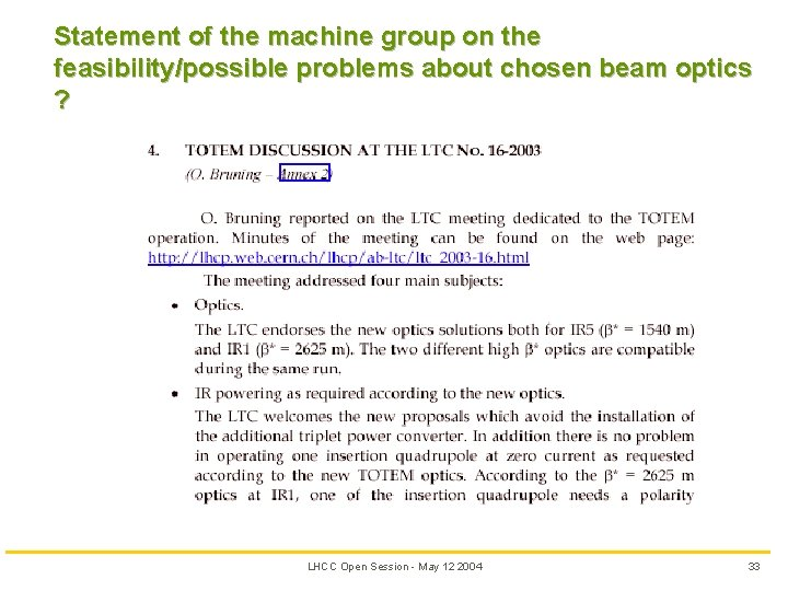 Statement of the machine group on the feasibility/possible problems about chosen beam optics ?