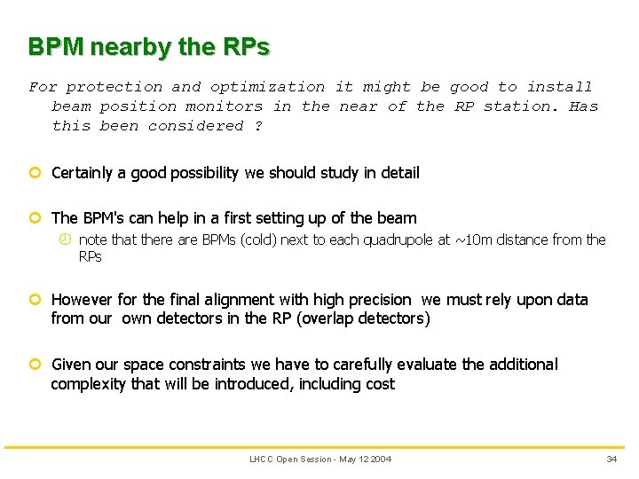 BPM nearby the RPs For protection and optimization it might be good to install