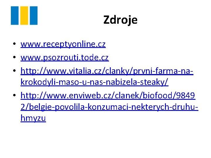 Zdroje • www. receptyonline. cz • www. psozrouti. tode. cz • http: //www. vitalia.