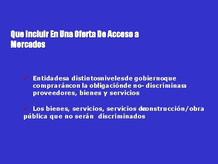 Que Incluir En Una Oferta De Acceso a Mercados ü Entidadesa distintosnivelesde gobiernoque compraráncon