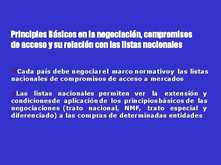 Principios Básicos en la negociación, compromisos de acceso y su relación con las listas