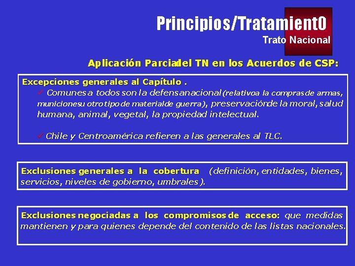Principios/Tratamient 0 Trato Nacional Aplicación Parcial del TN en los Acuerdos de CSP: Excepciones
