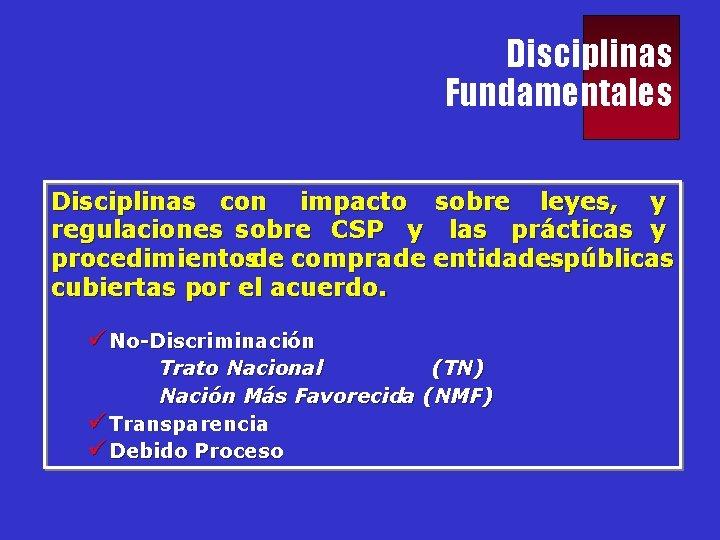Disciplinas Fundamentales Disciplinas con impacto sobre leyes, y regulaciones sobre CSP y las prácticas