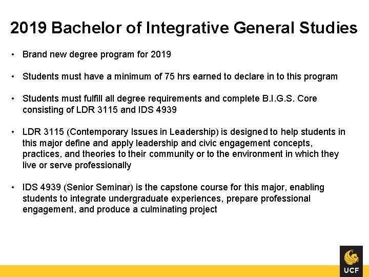 2019 Bachelor of Integrative General Studies • Brand new degree program for 2019 •