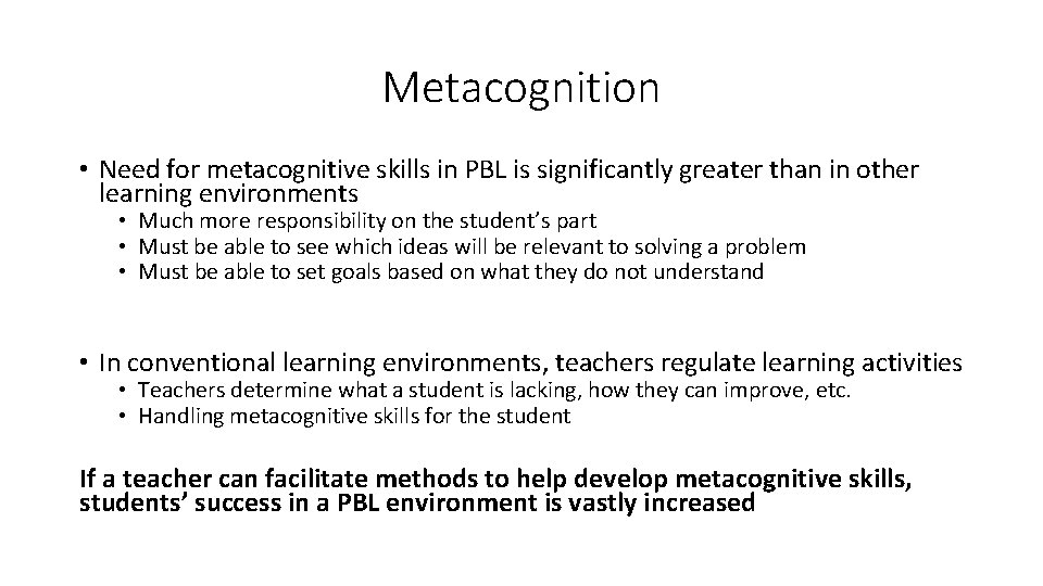 Metacognition • Need for metacognitive skills in PBL is significantly greater than in other