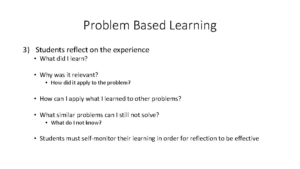 Problem Based Learning 3) Students reflect on the experience • What did I learn?