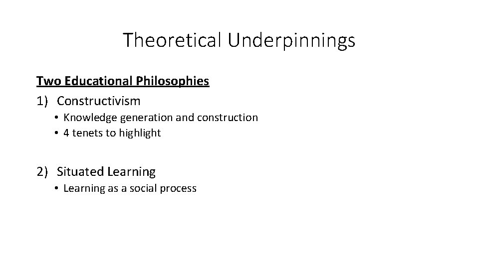 Theoretical Underpinnings Two Educational Philosophies 1) Constructivism • Knowledge generation and construction • 4