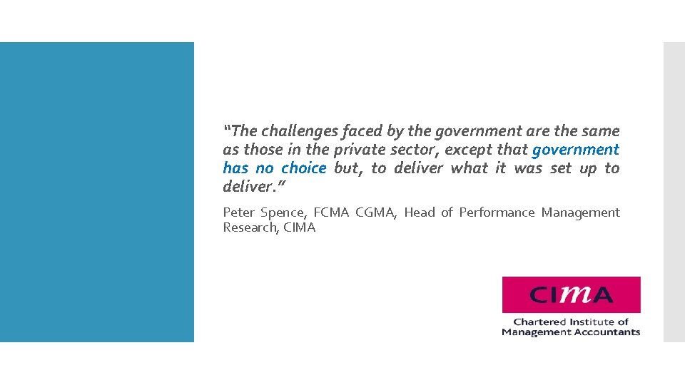 """""""The challenges faced by the government are the same as those in the private"""