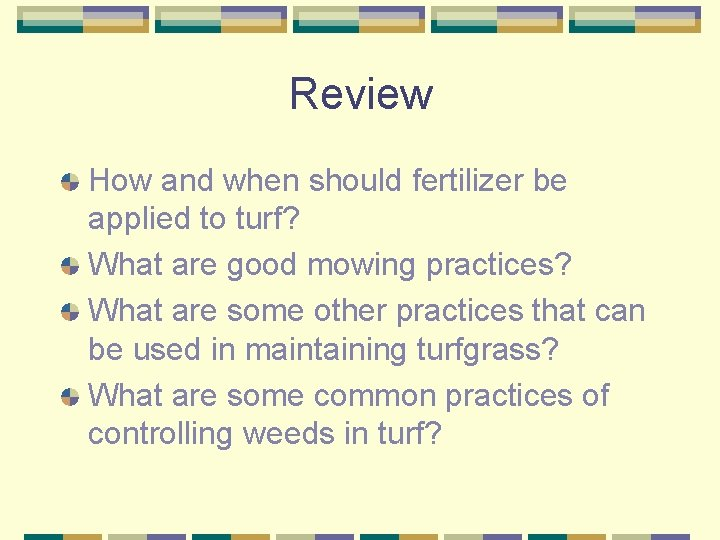 Review How and when should fertilizer be applied to turf? What are good mowing