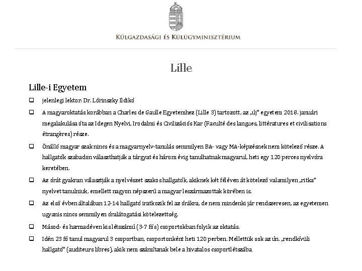 Lille-i Egyetem q jelenlegi lektor: Dr. Lőrinszky Ildikó q A magyaroktatás korábban a Charles