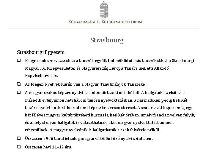 Strasbourgi Egyetem q Programok szervezésében a tanszék együtt tud működni más tanszékekkel, a Strasbourgi