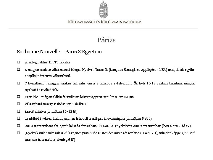 Párizs Sorbonne Nouvelle – Paris 3 Egyetem q jelenlegi lektor: Dr. Tóth Réka q