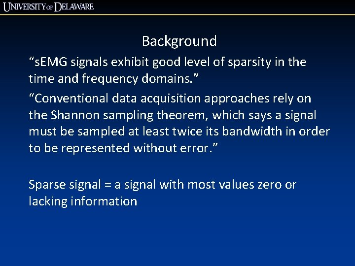 """Background """"s. EMG signals exhibit good level of sparsity in the time and frequency"""