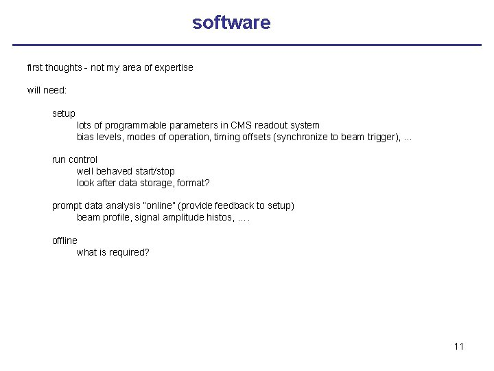software first thoughts - not my area of expertise will need: setup lots of