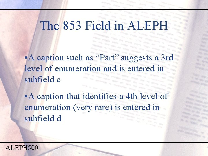 """The 853 Field in ALEPH • A caption such as """"Part"""" suggests a 3"""