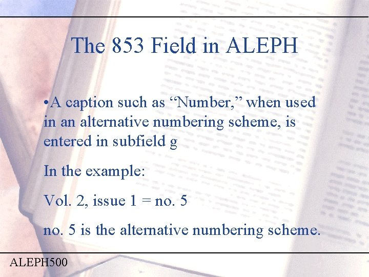 """The 853 Field in ALEPH • A caption such as """"Number, """" when used"""